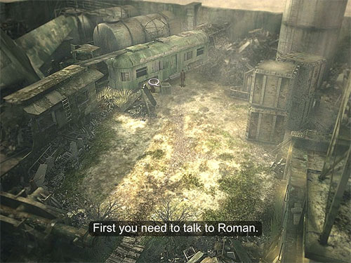 Before leaving the trainyard, make sure you talk to Roman. He will provide you with some valuable information.